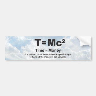 Time = Money Faster - Bumper Sticker