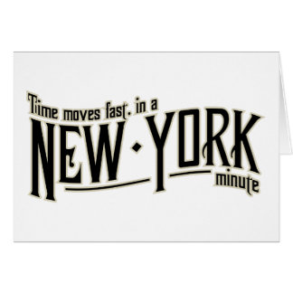TIme moves fast in a New York minute Card