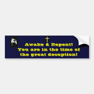 time of the great deception! bumper sticker