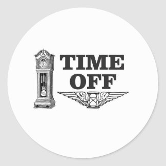 time off work yeah classic round sticker
