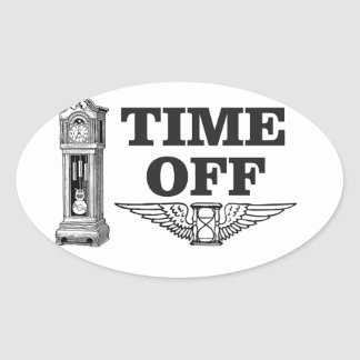time off work yeah oval sticker
