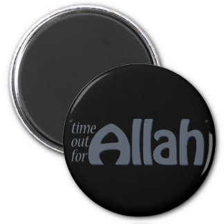 Time Out For Allah Magnet