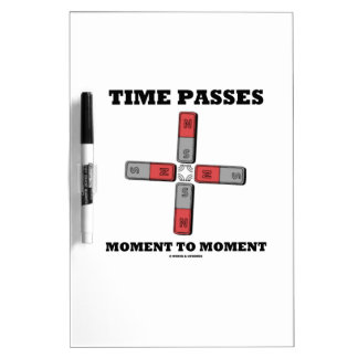 Time Passes Moment To Moment (Magnetic Quadrupole) Dry-Erase Board