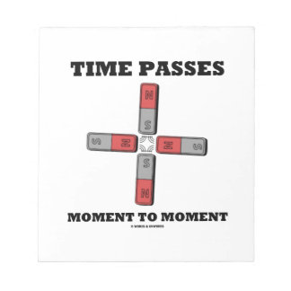 Time Passes Moment To Moment (Magnetic Quadrupole) Notepad