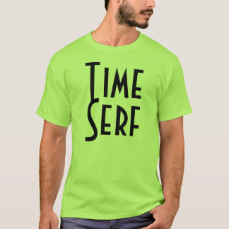 Time Serf - I'm no Time Lord tee shirt