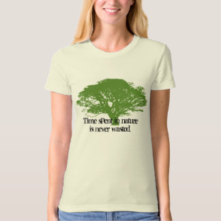 Time spent in nature is never wasted, Tree drawing T-shirt