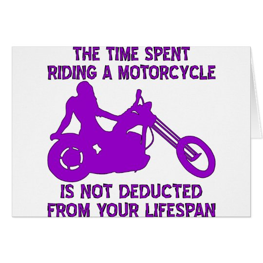 Time Spent Riding A Motorcycle Is Not Deducted Card