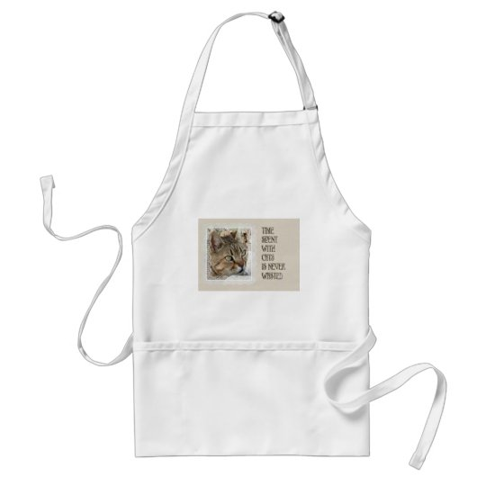 Time Spent With Cats Is Never Wasted Adult Apron