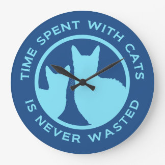 Time Spent With Cats Is Never Wasted Large Clock