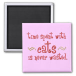 Time spent with cats is never wasted. refrigerator magnet