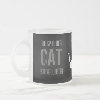 Time Spent With Cats is Never Wasted, Mug