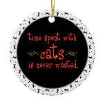 Time spent with cats is never wasted. christmas tree ornaments