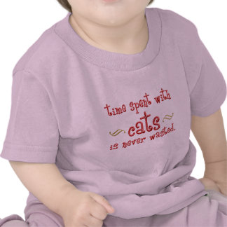 Time spent with cats is never wasted. t shirts