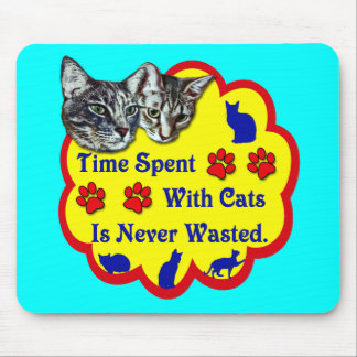 Time Spent With Cats Mouse Pad