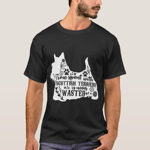 Time Spent With Scottish Terriers Is Never Wasted T_Shirt