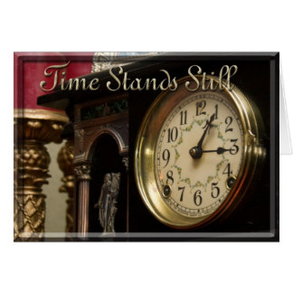 Time Stands Still Card