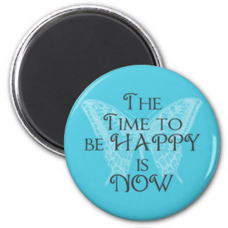 Time to be HAPPY Aqua Butterfly Magnet