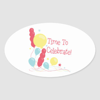 Time To Celebrate! Oval Sticker