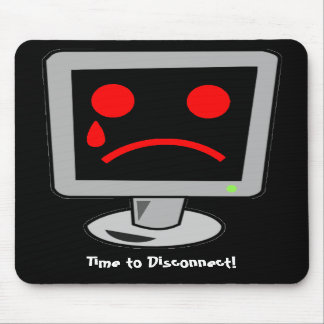 Time to Disconnect Computer Mousepad