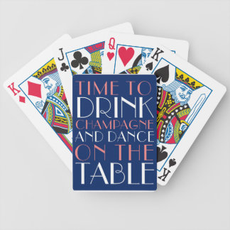 Time to Drink Champagne and Dance on the Table Bicycle Playing Cards