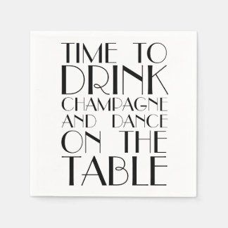 Time to Drink Champagne and Dance on the Table Paper Napkin