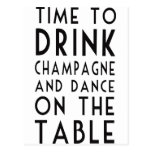 Time To Drink Champagne And Dance On The Table Post Cards