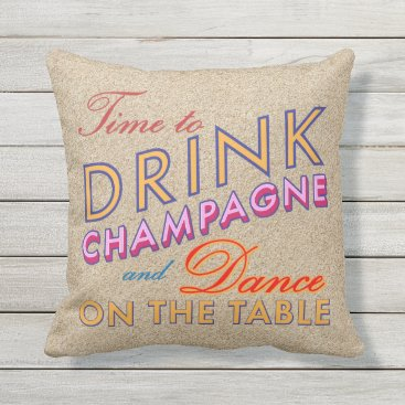 Beach Themed Time to Drink Champagne Beach Sand Outdoor Pillow