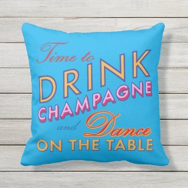 Beach Themed Time to Drink Champagne Blue Outdoor Pillow