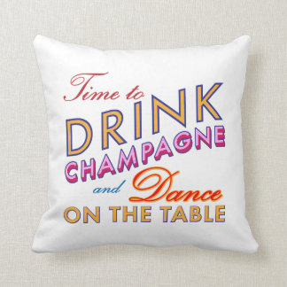 Time to Drink Champagne Colorful Pillow