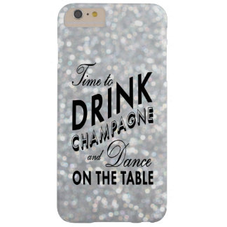 Time to Drink Champagne on Silver iPhone 6 Plus Barely There iPhone 6 Plus Case