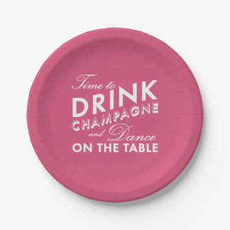 Time to Drink Champagne - pink 7 Inch Paper Plate