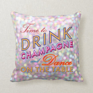 Time to Drink Champagne Sparkly & Colorful Pillow