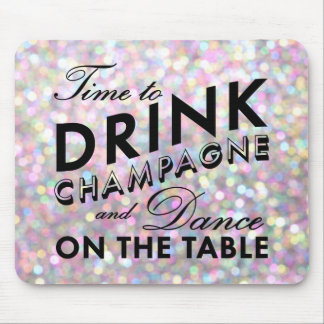 Time to Drink Champagne Sparkly Mouse Pad