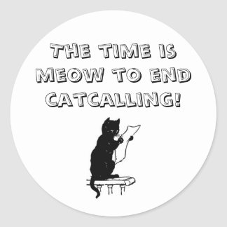 Time To End Catcalling Sticker