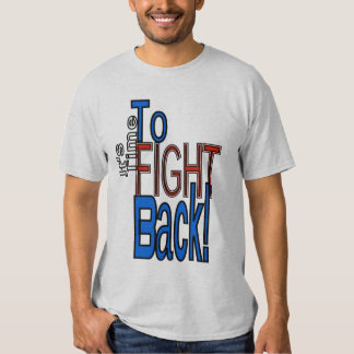 Time to Fight Back Shirt