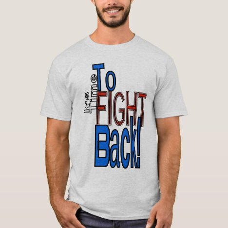 Time to Fight Back T-Shirt