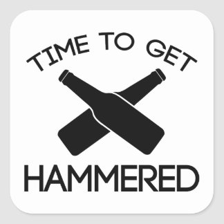 Time To Get Hammered Square Sticker