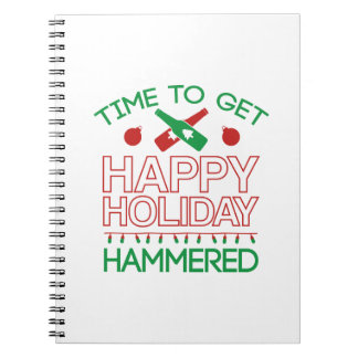 Time To Get Happy Holiday Hammered Notebook