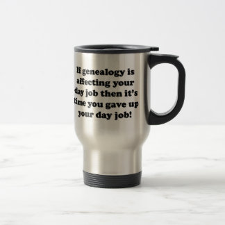 Time To Give Up Day Job Travel Mug