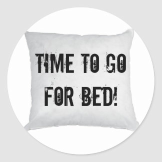 Time to go for bed! classic round sticker