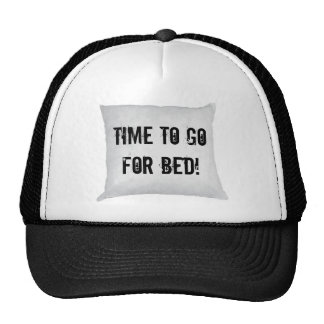 Time to go for bed! trucker hat