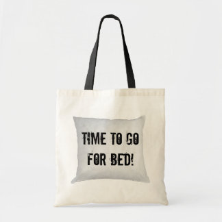 Time to go for bed! tote bag