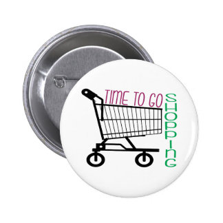 Time To Go Shopping Buttons