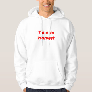 Time to Harvest red letters Hoodie