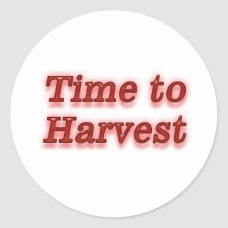 Time to harvest V1 Classic Round Sticker