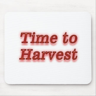 Time to harvest V1 Mouse Pad