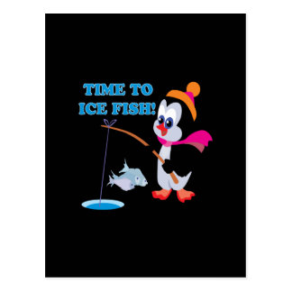 Time To Ice Fish Post Card