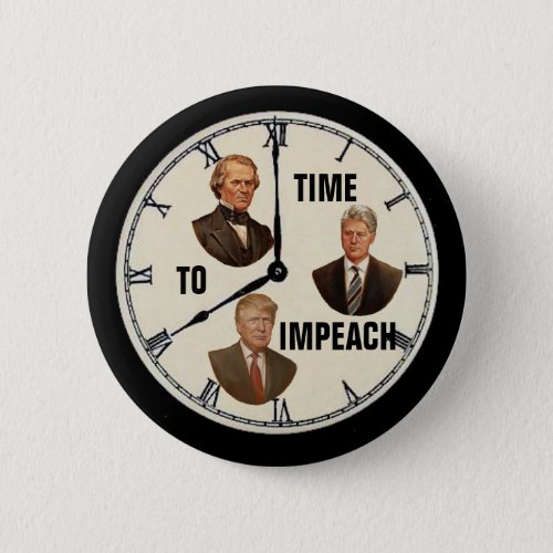 Time to Impeach Trump Button