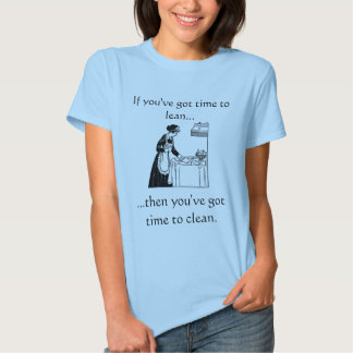 Time to lean? shirt