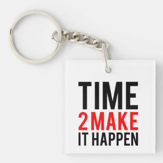 Time to make it happen keychain